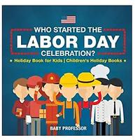 Who Started the Labor Day Celebration?