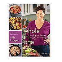 Whole in One: Complete, Healthy Meals in a Single Pot, Sheet Pan or Skillet