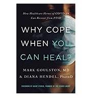 Why Cope When You Can Heal? How Healthcare Heroes of COVID-19 Can Recover From PTSD