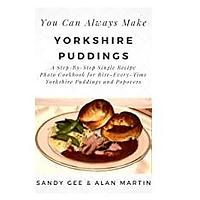 Yorkshire Puddings: A Step-By-Step Single Recipe Photo Cookbook for Rise-Every-Time Yorkshire Puddings and Popovers