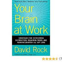 Your Brain at Work: Strategies for Overcoming Distraction, Regaining Focus & Working Smarter All Day Long