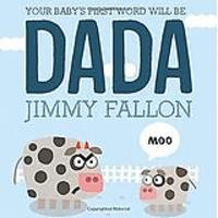 Your First Word Will Be Dada